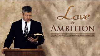 Love and Ambition - Paul Washer