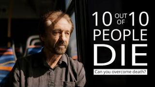Ray Comfort's Story - 10 Out Of 10 People Die