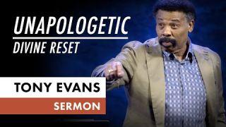Unapologetic - Divine Reset | Tony Evans Sermon