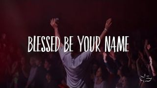 Blessed Be Your Name | Maranatha! Music (Lyric)
