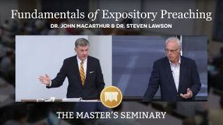 Lecture 1: Fundamentals of Expository Preaching - Dr. John MacArthur