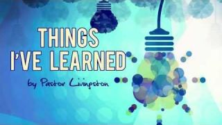 "Pastor Loran Livingston ""Things I've Learned"" #16"