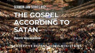 David Wilkerson - The Gospel According to Satan (Sermon Jam)