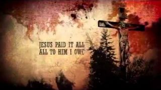 Jesus Paid It All (O Praise the One)
