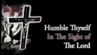 Humble Thyself In The Sight Of The Lord (Lyrics)