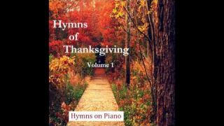 Relaxing Hymns of Thanksgiving & Worship (Full Album)