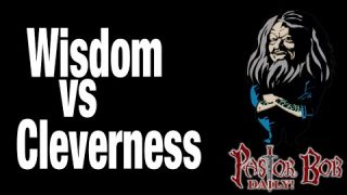 Wisdom vs Cleverness
