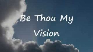 Be Thou My Vision by 4Him -Lyrics (Celtic Version)