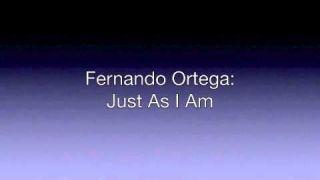 Fernando Ortega: Just As I Am