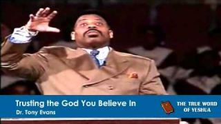 Dr. Tony Evans, Trusting The God You Believe In