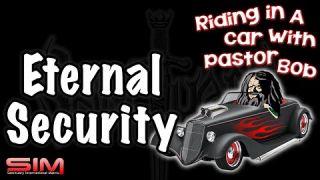 """Eternal Security"" Riding In A Car w/Pastor Bob"